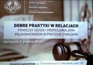 """Konferencja pt:""""Dobre praktyki w relacjach pomiędzy sędzią i profesjonalnym pełnomocnikiem w procesie cywilnym"""""""